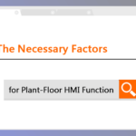 The Necessary Factors for Plant-floor HMI Function