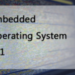 Embedded Operating System 101