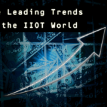 Leading Trends in the Industrial Internet of Things