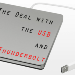 The Deal with the USB and Thunderbolt