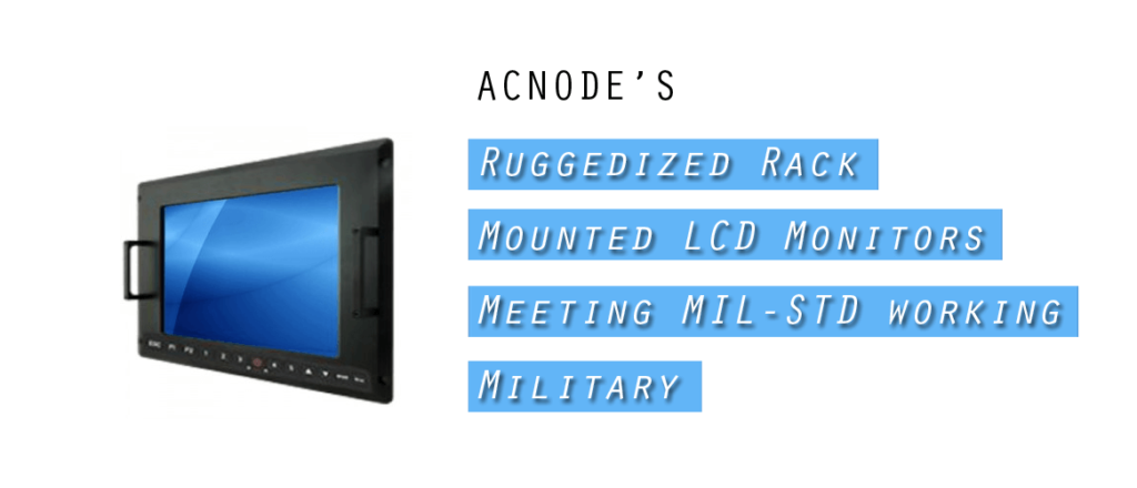 Get a quality military grade rack mount monitor from Acnodes Corporation.